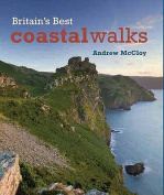 Britain's Best Coastal Walks. Andrew McCloy