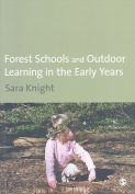 Forest Schools and Outdoor Learning in the Early Years