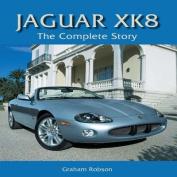 Jaguar XK8: The Complete Story