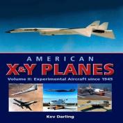 American X&Y Planes, Volume II