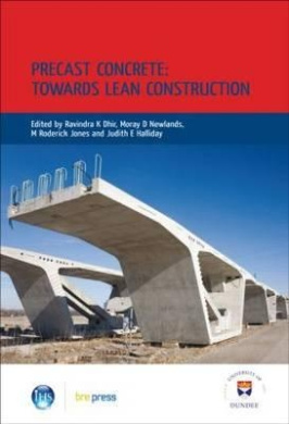 Precast Concrete: Towards Lean Construction: Proceedings of the International Conference, Dundee, July 2008: Ep.87 (EP)