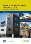 A Guide to the Simplified Building Energy Model (SBEM)