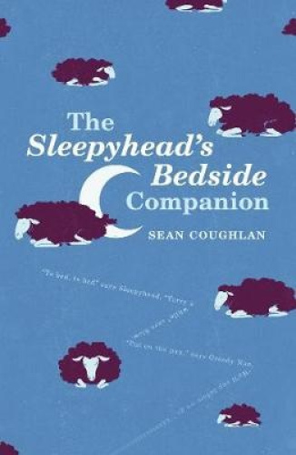 The Sleepyhead's Bedside Companion by Sean Coughlan.