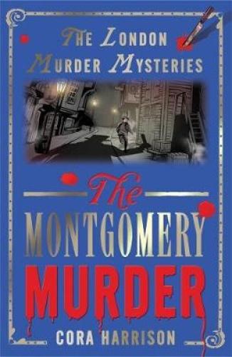 The Montgomery Murder (The London Murder Mysteries) by Cora Harrison.