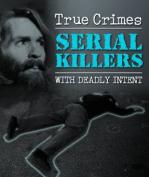 Serial Killers (True Crime)