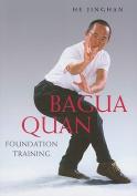 Bagua Quan Foundation Training