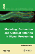 Modeling, Estimation and Optimal Filtering in Signal Processing