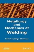 Metallurgy and Mechanics of Welding