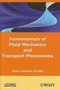 Fundamentals of Fluid Mechanics and Transport Phenomena