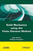 Solid Mechanics Using the Finite Element Method