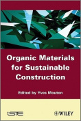 Organic Materials for Sustainable Civil Engineering