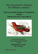 The Naturalist's Library. The Illustrations of Parrots