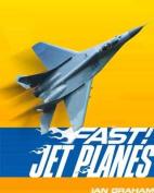 Fast! Jet Planes (Fast!)
