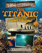 Titanic and Other Lost Shipwrecks