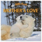 The Little Book of Mother's Love