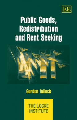 Public Goods, Redistribution and Rent Seeking (The Locke Institute Series)