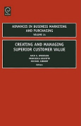 Creating and Managing Superior Customer Value