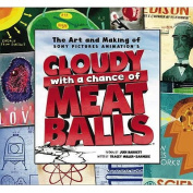 "The Art and Making of ""Cloudy with a Chance of Meatballs"""