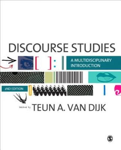 Discourse Studies: A Multidisciplinary Introduction by Teun A. van Dijk.