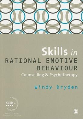 Skills in Rational Emotive Behaviour Counselling and Psychotherapy (Skills in Counselling & Psychotherapy Series)