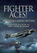 Fighter Aces!  The Constable Maxwell Brothers