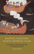 Mapping Frontiers Across Medieval Islam