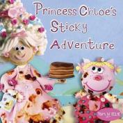Princess Chloe's Sticky Adventure