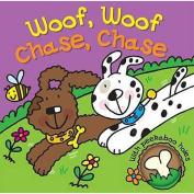 Woof, Woof, Chase, Chase (Peekaboo Animals) [Board book]