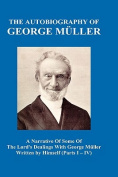 A Narrative of Some of the Lord's Dealings with George M Ller Written by Himself Vol. I-IV