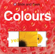 Slide & Seek Colours [Board book]
