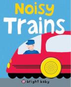 Noisy Trains (Bright Baby Noisy Machines) [Board book]