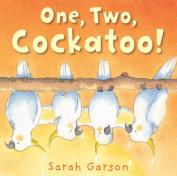 One, Two, Cockatoo! [Board book]