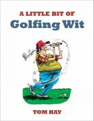 A Little Bit of Golfing Wit