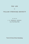 The Life of William Sterndale Bennett (1816-1875)