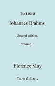 The Life of Johannes Brahms. Revised, Second Edition. (Volume 2).