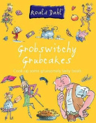 Grobswitchy Grubcakes
