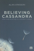 Believing Cassandra