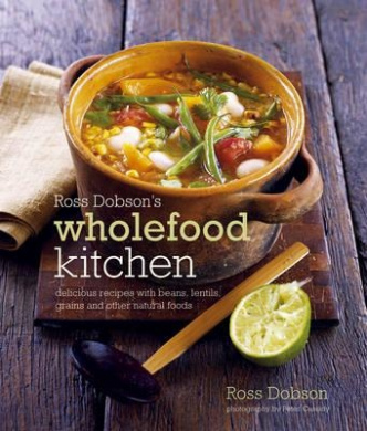 Ross dobsons wholefood kitchen ross dobson shop online for ross dobsons wholefood kitchen httpsfishpondbooks ross dobsons wholefood kitchen ross dobson9781849750349 forumfinder Image collections