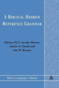 A Biblical Hebrew Reference Grammar (Biblical Languages