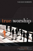 True Worship: True Worship
