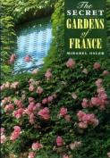 The Secret Gardens of France