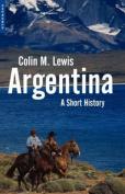 Argentina: A Short History