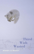 Third Wish Wasted