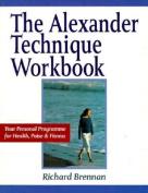 The Alexander Technique Workbook
