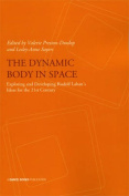 The Dynamic Body in Space