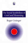 The Social Symbolism of Grief and Mourning