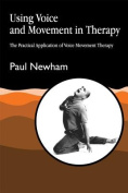 Using Voice and Movement in Therapy