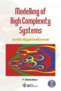 Modelling of High Complexity Systems with Applications