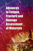Advances in Fatigue, Fracture and Damage Assessment of Materials