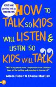How to Talk So Kids Will Listen and Listen So Kids Will Talk